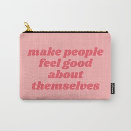 make people feel good Carry-All Pouch