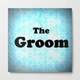 THE GROOM Metal Print