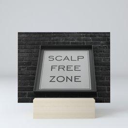 Scalp Free Zone Mini Art Print