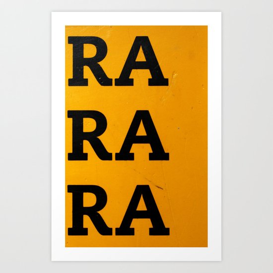 RA RA RA Art Print