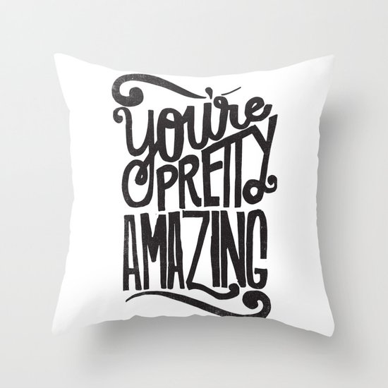 YOU'RE AMAZING Throw Pillow