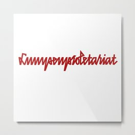Lumpenproletariat Metal Print