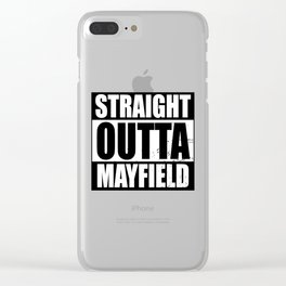 Straight Outta Mayfield Clear iPhone Case