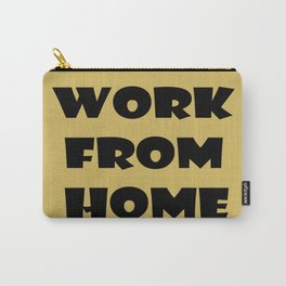 Work From Home (gold) Carry-All Pouch