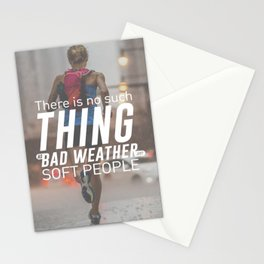 No Bad Weather Just Soft People Stationery Cards