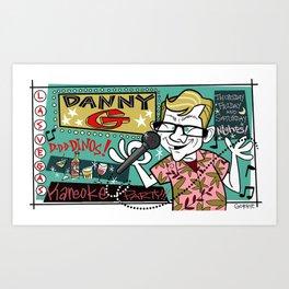 D-D-D Danny G! Art Print