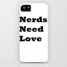 Nerds Need Love iPhone Case