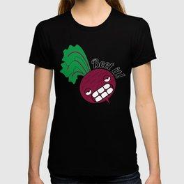 Beet it! T-shirt