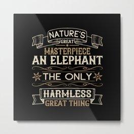 Elephant Quote - 31 Metal Print