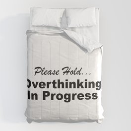 Please Hold Overthinking In Progress Sayings Sarcasm Humor Quotes Comforters