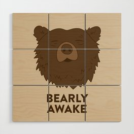 BEARLY AWAKE Wood Wall Art