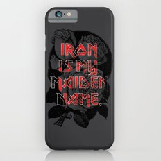 Iron is my maiden name. Slim Case iPhone 6s