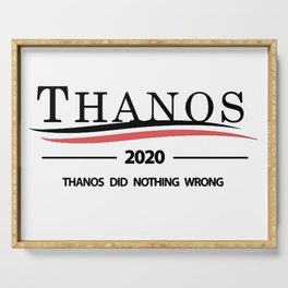 Thanos 2020 - Thanos Did Nothing Wrong Serving Tray