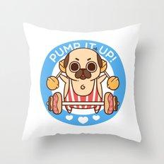 Pump It Up, Puglie! Throw Pillow