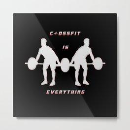 Crossfit is everything Metal Print