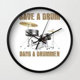 Save A Drum, Bang A Drummer Wall Clock