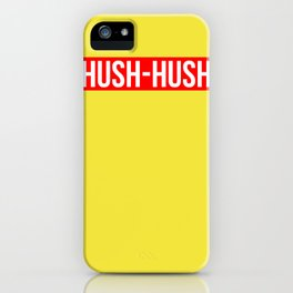 Hush Hush iPhone Case