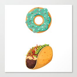 Do not Touch My Taco Tacos Dough Desserts Food Doughnut Pastry Colorful Sprinkles Rainbow Pastry Canvas Print