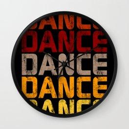 Dance Dance Dance (Hot)  Wall Clock