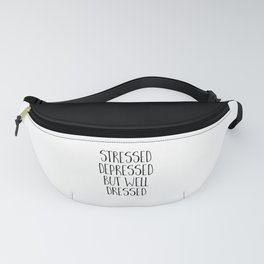 Well Dressed Funny Quote Fanny Pack