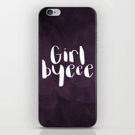 Girl Byeee iPhone Skin