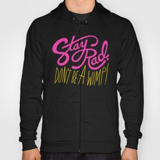 Stay Rad. Don't Be a Wimp. Hoody