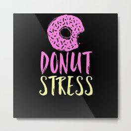 Donut Saying Funny Metal Print