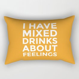 I HAVE MIXED DRINKS ABOUT FEELINGS (Alcohol) Rectangular Pillow