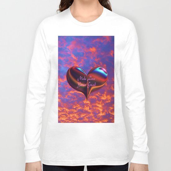 Make Love Your Goal Long Sleeve T-shirt