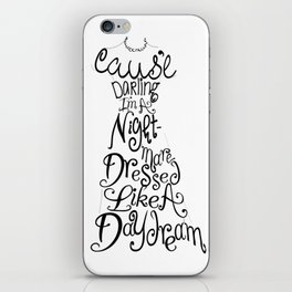 Cause' Darling I'm A Nightmare Dressed Like A Daydream iPhone Skin