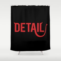 The Devil Is In The Detail Shower Curtain