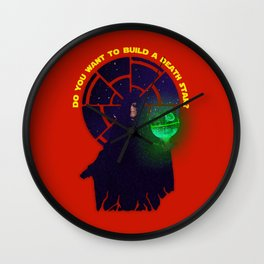 """""""Do You Want to Build A Death Star?"""" Wall Clock"""