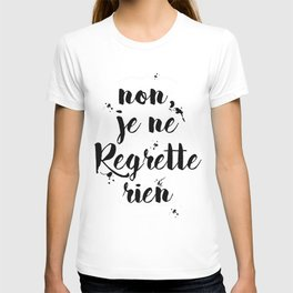 Non, Je Ne Regrette Rien French Quote - No, I Don't Regret Anything Edith Piaf Lyrics T-shirt