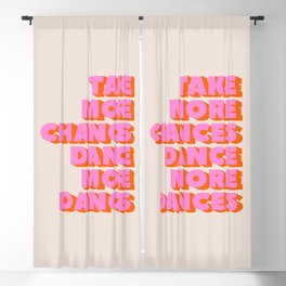 TAKE MORE CHANCES DANCE MORE DANCES Blackout Curtain