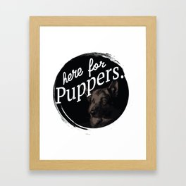 Here For Puppers Framed Art Print