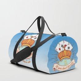 If you don't Gamble Duffle Bag