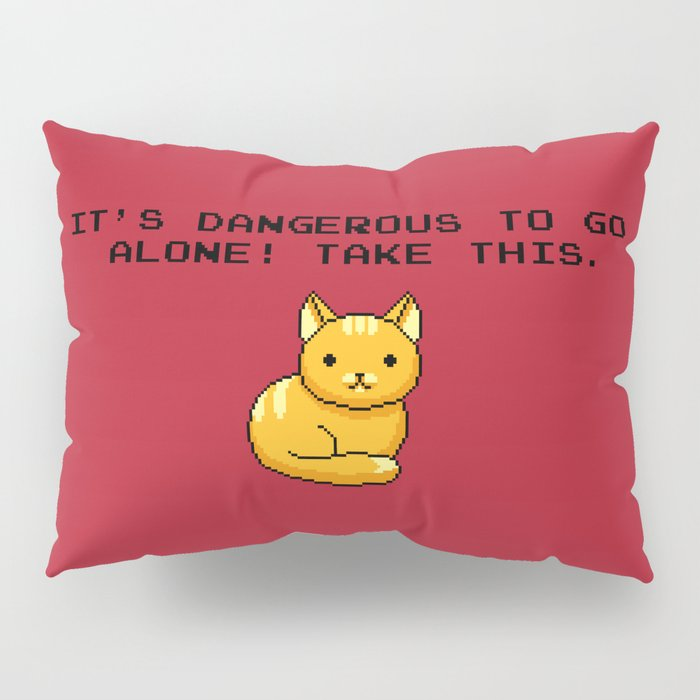 ITS DANGEROUS TO GO ALONE Take This Cat Pillow Sham