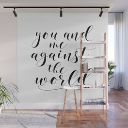 You And Me Against The World Printable Wall Art, Quote Poster, Home Decor, Typography Sign Wall Mural