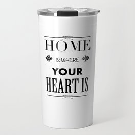 Your Heart is - Typography Travel Mug