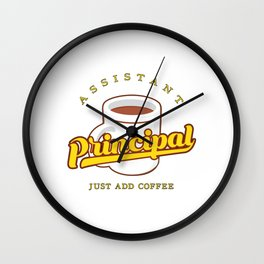 Assistant Principal Just Add Coffee Gift Wall Clock