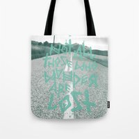 not all those who wander are lost Tote Bags featuring Not all those who wander are lost by ahutchabove