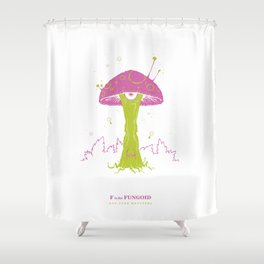 F is for Fungoid Shower Curtain