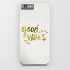 Good Vibes – Gold Ink Slim Case iPhone 6
