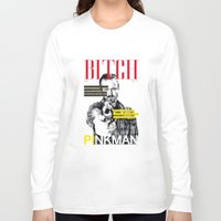bitch Long Sleeve T-shirts featuring Bitch by Leigh Harris