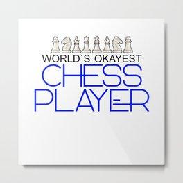 worlds okayest chess player Metal Print