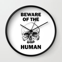 Beware Of The Humans Wall Clock