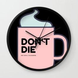 Don't Die | Motivational Mug Wall Clock