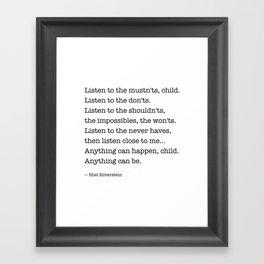 Listen to the MUSTN'TS, child, listen to the DON'TS. Framed Art Print