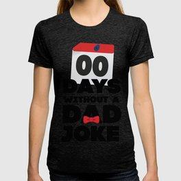 Funny No Days Without A Dad Joke Humorous Men Women T Shirt Humor Comedian Dad Granddad Papa Tee T-shirt