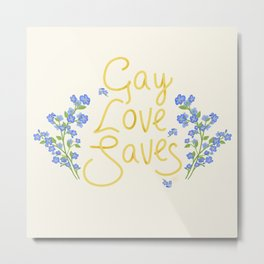 gay love saves Metal Print
